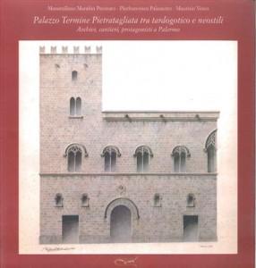 Copertina de Palazzo Termine Pietratagliata tra tardogotico e neostili